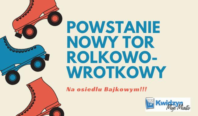 """Plansza z napisem """"Powstanie nowy tor rolkowo-wrotkowy na osiedlu Bajkowym"""""""
