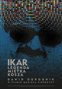 """Plakat filmu """"Ikar. Legenda Mietka Kosza"""""""